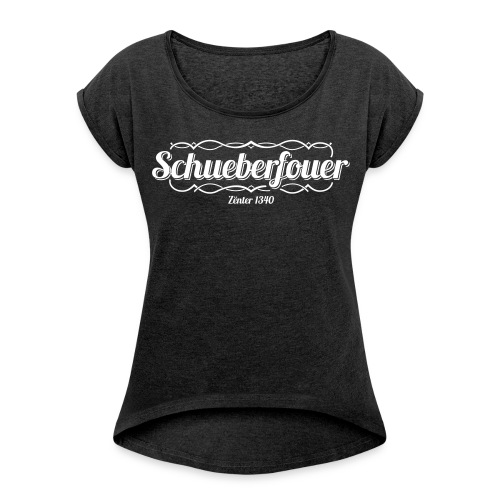 Schueberfouer Collection - Women's T-Shirt with rolled up sleeves