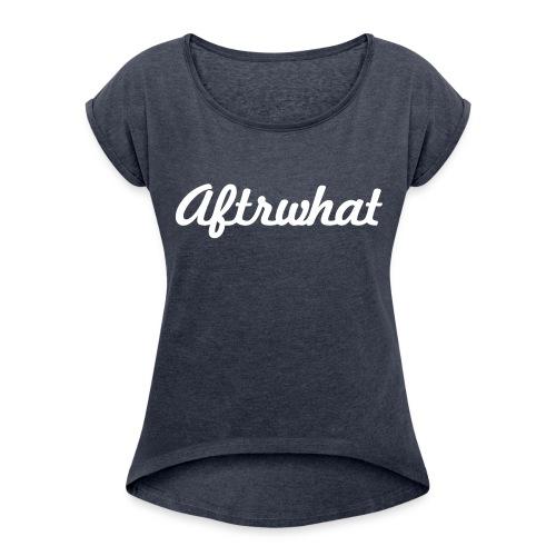 AFTRWHAT kaggual Women - Vrouwen T-shirt met opgerolde mouwen