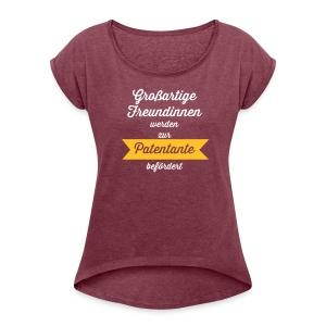 Großartige Freundinnen - Frauen T-Shirt mit gerollten Ärmeln