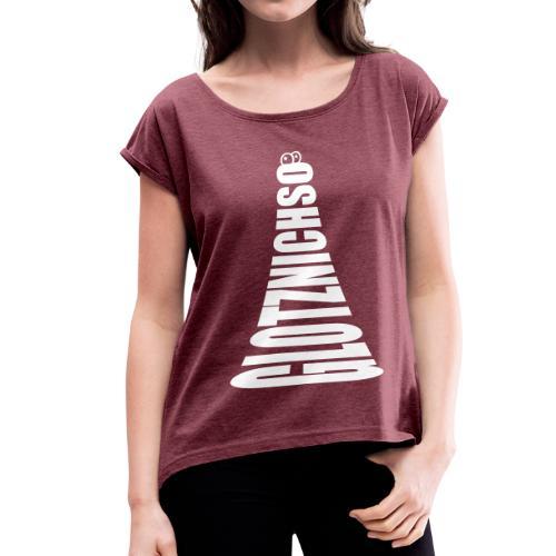 """lustiges T-Shirt """"GLOTZ NICH SO"""" - Frauen T-Shirt mit gerollten Ärmeln"""