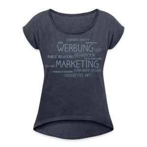Marketing Cloud beidseitig - Frauen T-Shirt mit gerollten Ärmeln