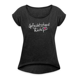 Gefechtsstand Rück - Frauen T-Shirt mit gerollten Ärmeln