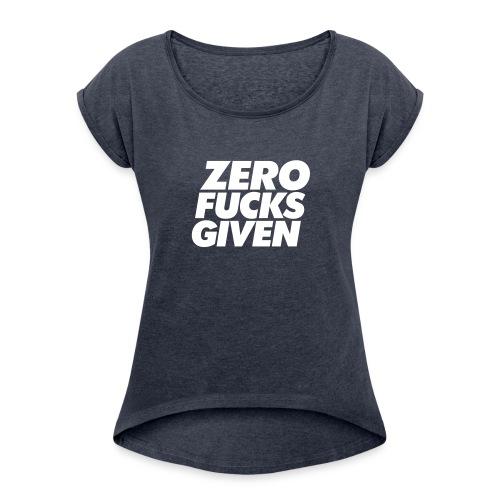 Zero Fucks Given Womens boyfriend shirt - Vrouwen T-shirt met opgerolde mouwen