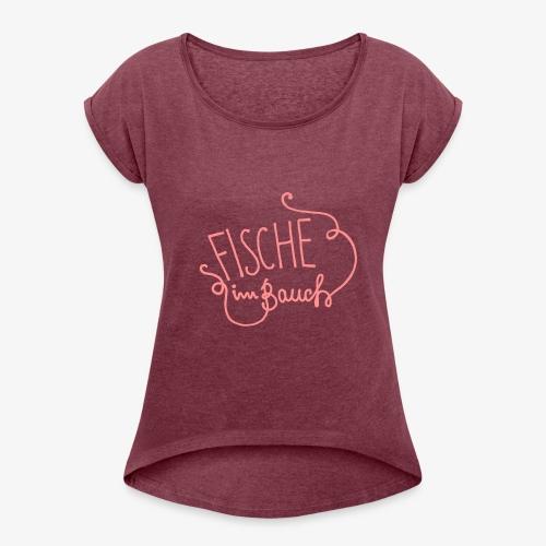 """Shirt """"Fische im Bauch"""" - Frauen T-Shirt mit gerollten Ärmeln"""
