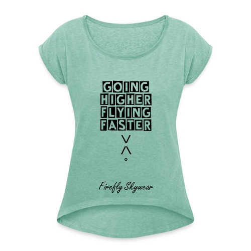 Higher/Faster Casual T Woman - Women's T-Shirt with rolled up sleeves