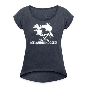Ice, Fire, Icelandic Horses - Women's T-shirt with rolled up sleeves