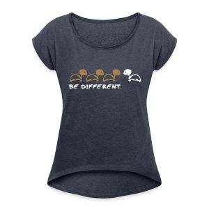BE DIFFERENT - Frauen T-Shirt mit gerollten Ärmeln