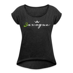 #Shirt3nvogueFemaleBBC - Frauen T-Shirt mit gerollten Ärmeln
