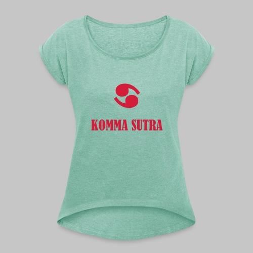 Komma Sutra - Frauen T-Shirt mit gerollten Ärmeln