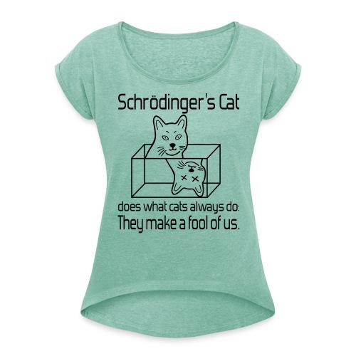 Schrödingers Katze Frauen T-Shirt - Frauen T-Shirt mit gerollten Ärmeln