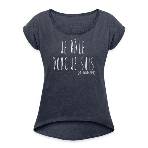 Exister autrement qu'en pensant. - T-shirt à manches retroussées Femme