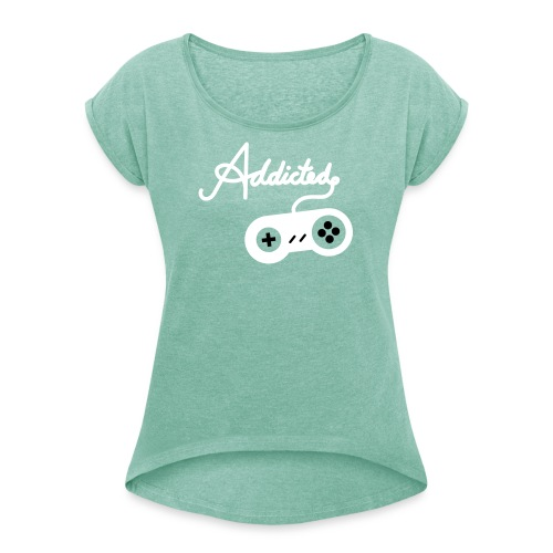 Addicted - Frauen T-Shirt mit gerollten Ärmeln