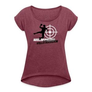 Rundhalsshirt Aussenvollstreckerin - Frauen T-Shirt mit gerollten Ärmeln