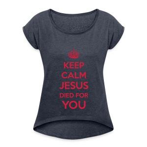 Keep Calm Jesus died4You
