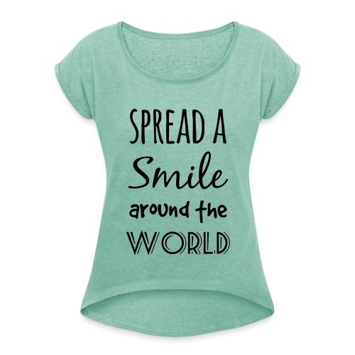 Spread a Smile Damen T-Shirt - Frauen T-Shirt mit gerollten Ärmeln