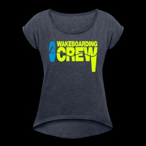 Wakeboarding Crew - Women's T-shirt with rolled up sleeves