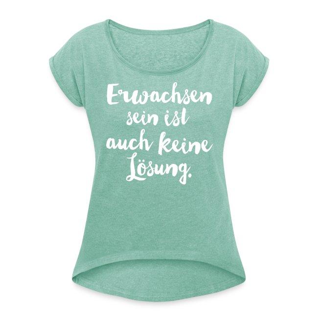 """Frauen-Shirt """"Erwachsen sein …"""""""