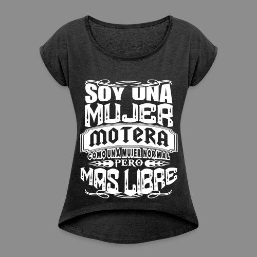 Soy una mujer motera - Camiseta con manga enrollada mujer