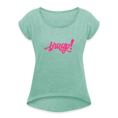Boyfriend (neon pink) - Frauen T-Shirt mit gerollten Ärmeln