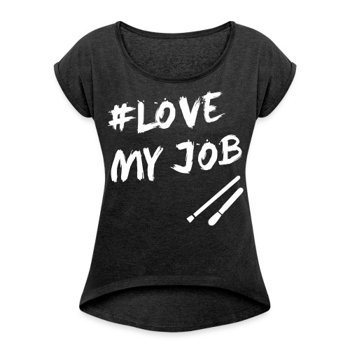 LOVEMYJOB_MAKEUP - Frauen T-Shirt mit gerollten Ärmeln