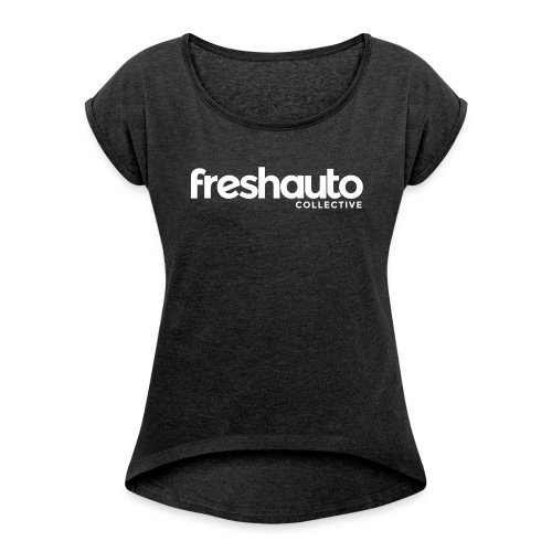 Fresh Auto Girls Rollup Tee - Women's T-Shirt with rolled up sleeves