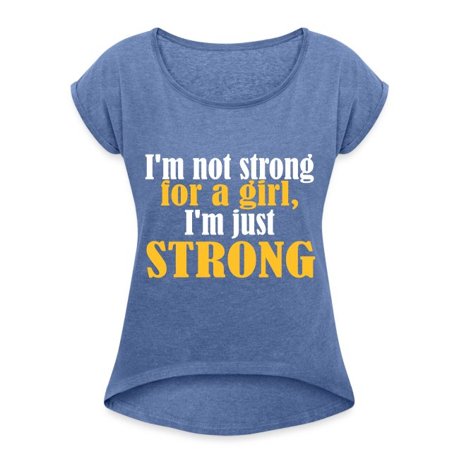 Not Strong for a Girl just Strong