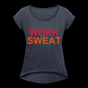 Work &  Sweat - Frauen T-Shirt mit gerollten Ärmeln