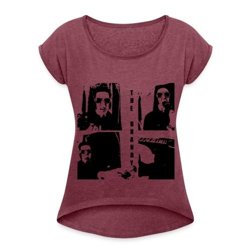 The Brandy für Mädels - Frauen T-Shirt mit gerollten Ärmeln