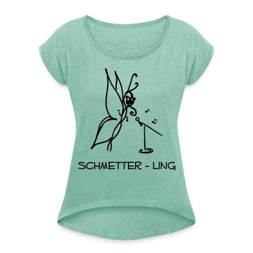 T-Shirt Schmetter- ling - Frauen T-Shirt mit gerollten Ärmeln