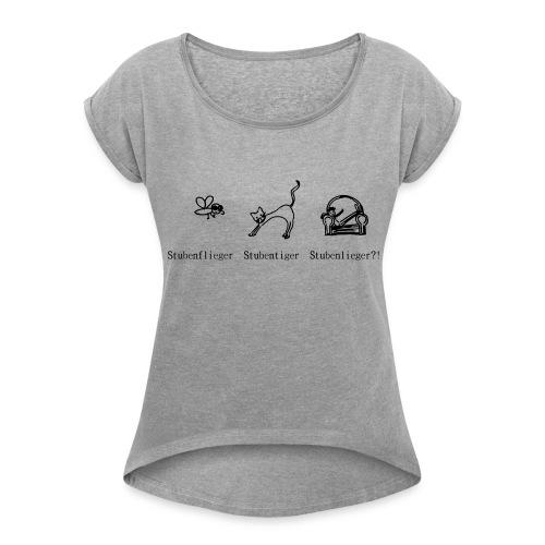 """T-Shirt """" Stubentiger"""" - Frauen T-Shirt mit gerollten Ärmeln"""