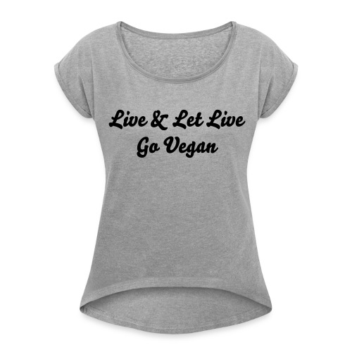 Go Vegan Female T-shirt - Women's T-Shirt with rolled up sleeves