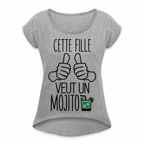 Cette fille veut un mojito - T-shirt à manches retroussées Femme