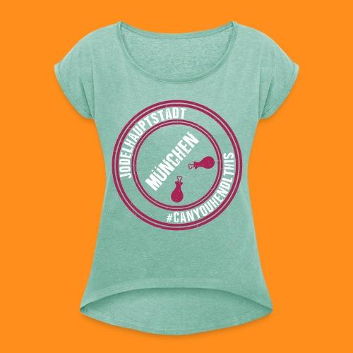 Jodel München #canyouhendlthis Frauen Shirt - Frauen T-Shirt mit gerollten Ärmeln