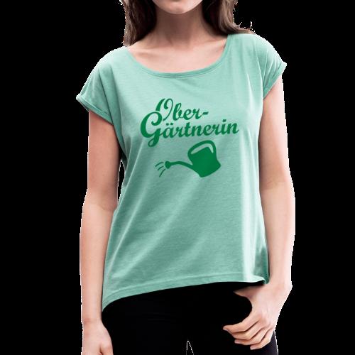 Obergärtnerin Gießkanne T-Shirt - Frauen T-Shirt mit gerollten Ärmeln