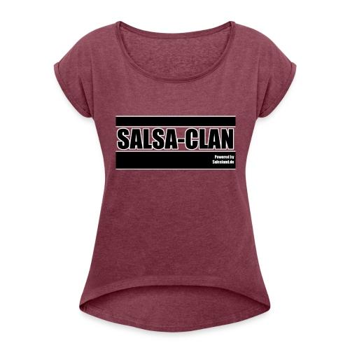 Salsa Clan - Frauen T-Shirt mit gerollten Ärmeln