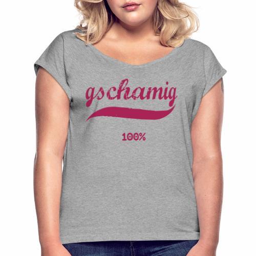 SCHÜCHTERN / GSCHAMIG - Frauen T-Shirt mit gerollten Ärmeln