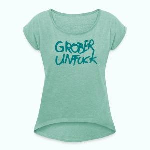 unfuck - Frauen T-Shirt mit gerollten Ärmeln