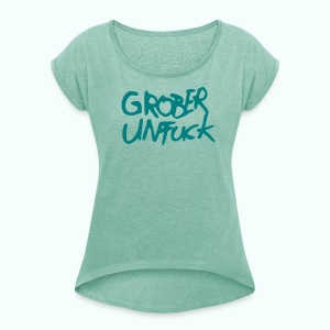 unfuck - Women's T-shirt with rolled up sleeves