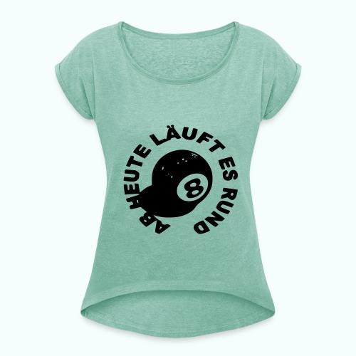 läuft rund - Women's T-Shirt with rolled up sleeves