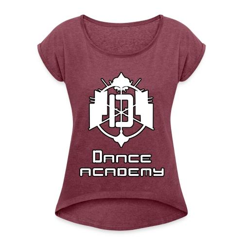 Dance Academy - Frauen T-Shirt mit gerollten Ärmeln