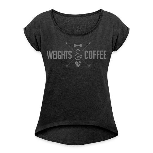 Weights & Coffee Shirt Babes Rolled-Up - Frauen T-Shirt mit gerollten Ärmeln