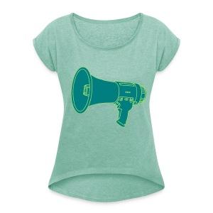 Megafon / Megaphon 2 - Frauen T-Shirt mit gerollten Ärmeln