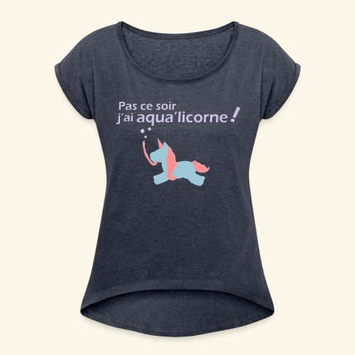Tee-shirt femme Aqualicorne ! - T-shirt à manches retroussées Femme