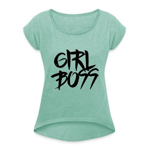 Girl Boss - Vrouwen T-shirt met opgerolde mouwen