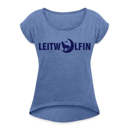 Leitwölfin - Frauen T-Shirt mit gerollten Ärmeln