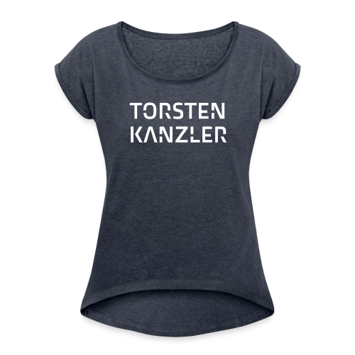 Torsten Kanzler Shirt - Women's T-Shirt with rolled up sleeves