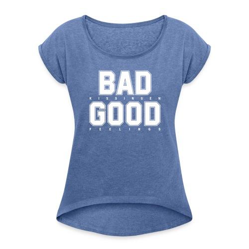 Bad Good White (weitere T-Shirt Farben zur Auswahl) - Frauen T-Shirt mit gerollten Ärmeln