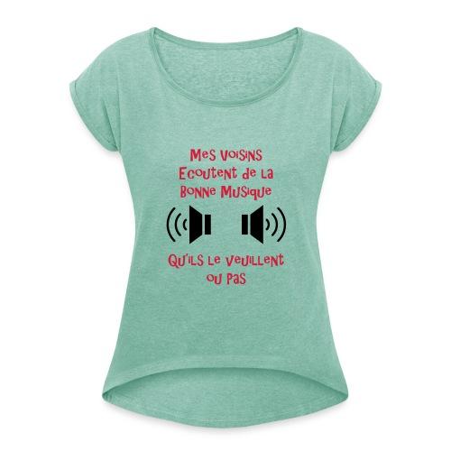 Musique et voisins - T-shirt à manches retroussées Femme