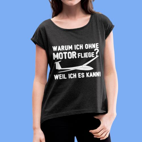 Segelflieger Profi Geschenk - Women's T-Shirt with rolled up sleeves
