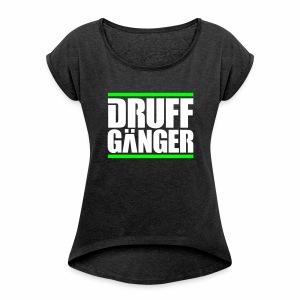 DRUFFgänger - T-Shirt - Frauen T-Shirt mit gerollten Ärmeln